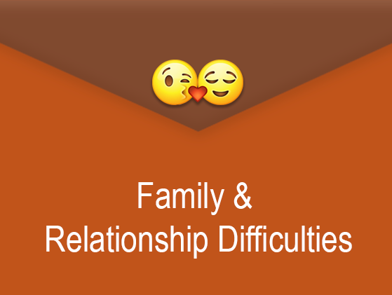 Family & Relationship Difficulties